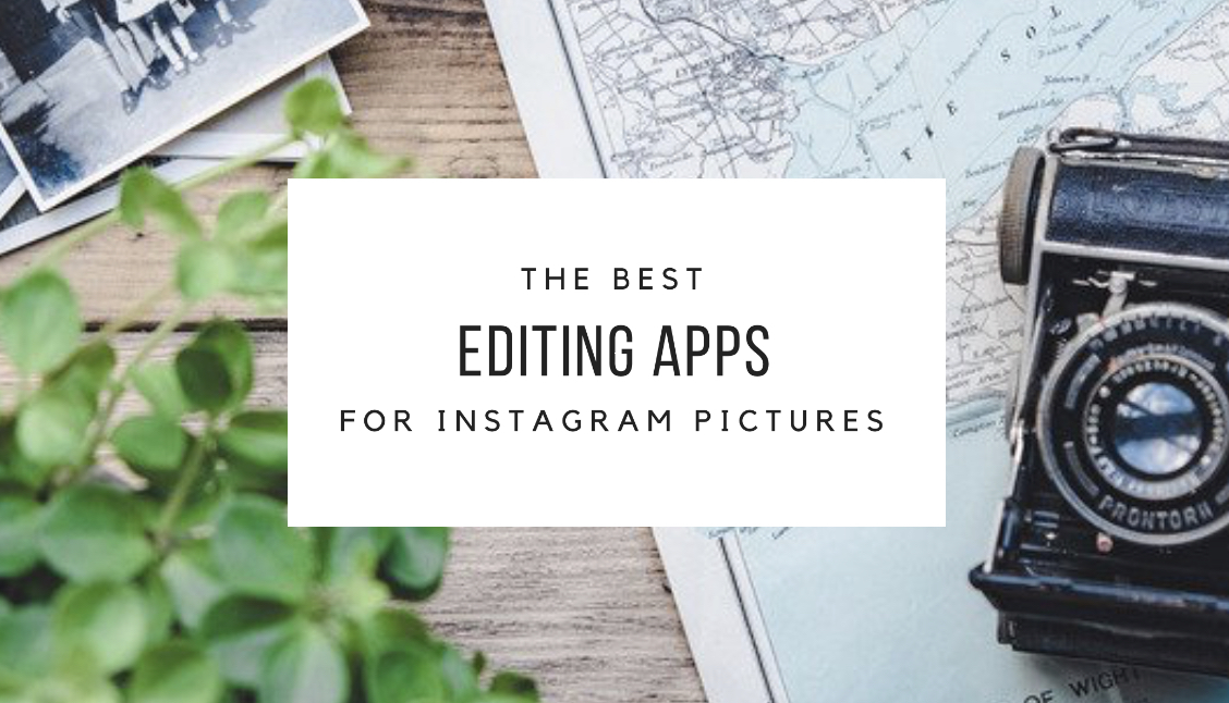 10 Editing Apps to Help Your Instagram Get More Engagement